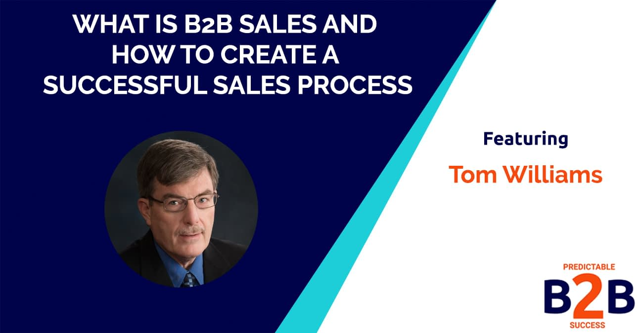 What is B2B Sales and How to Create a Successful Sales Process