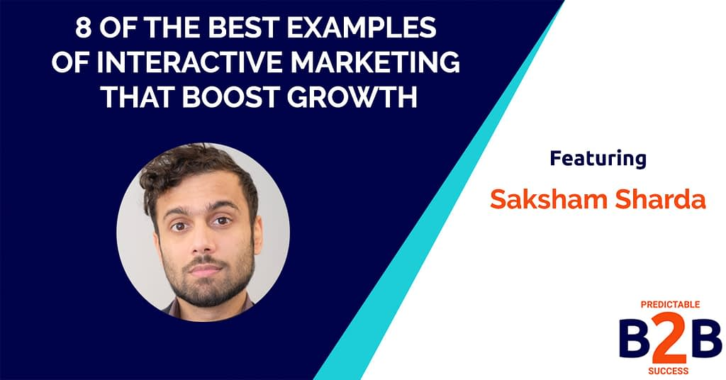 8 of the Best Examples of Interactive Marketing That Boost Growth