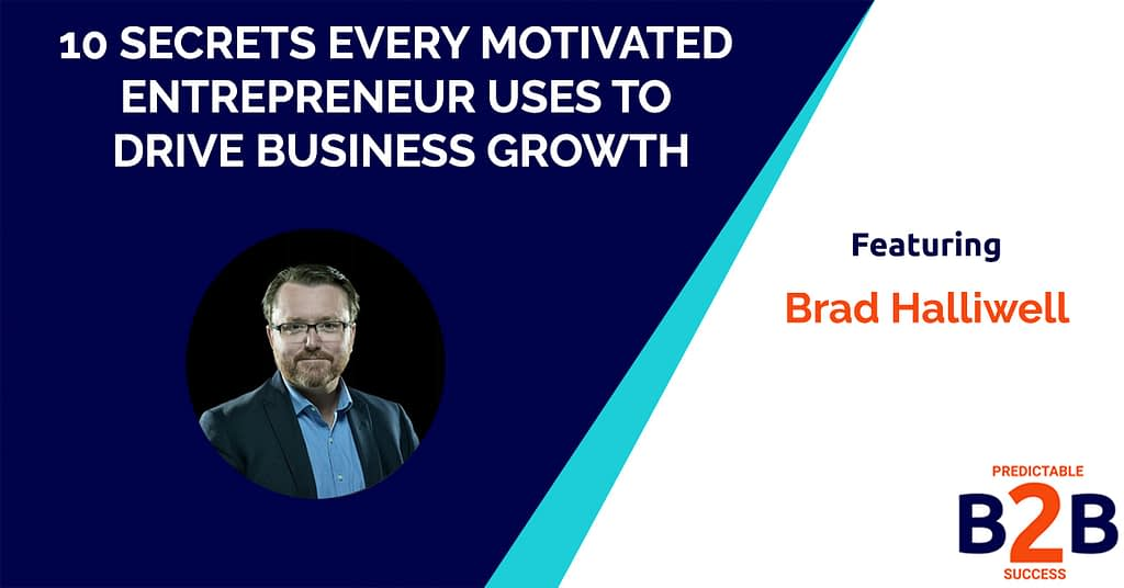 10 Secrets Every Motivated Entrepreneur Uses to Drive Business Growth