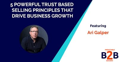 5 Powerful Trust Based Selling Principles That Drive Business Growth