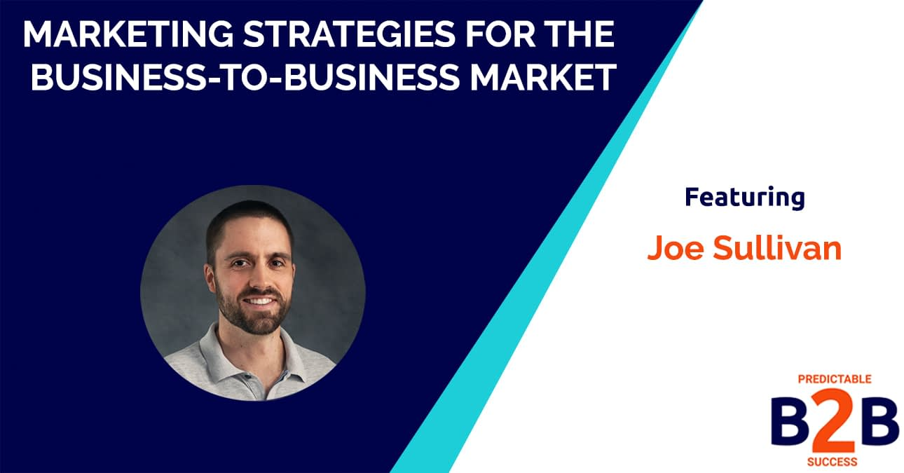 Marketing Strategies For The Business-to-Business Market