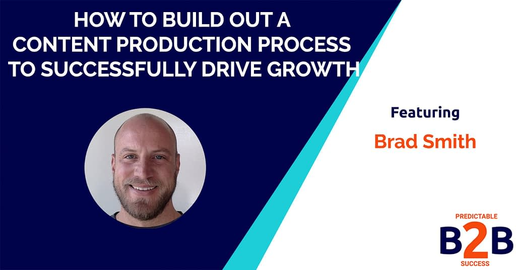 How to Build Out a Content Production Process to Successfully Drive Growth