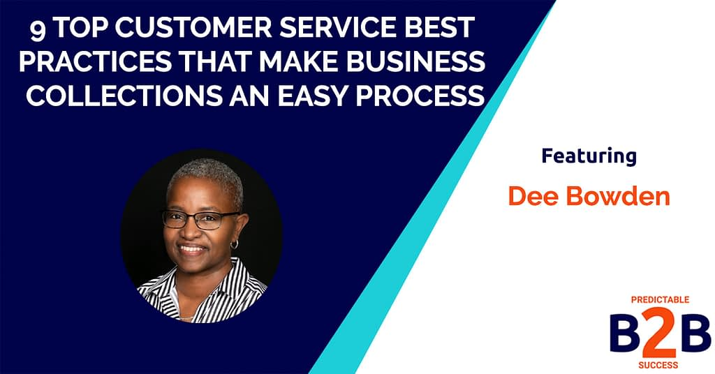 9 Top Customer Service Best Practices That Drive Growth via Business Collections