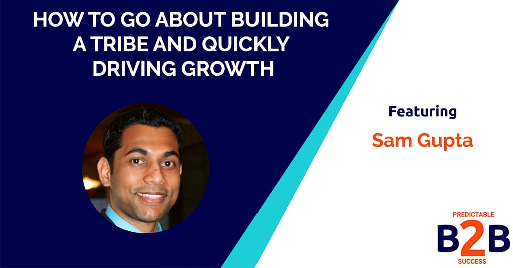 How to go About Building a Tribe And Quickly Driving Growth